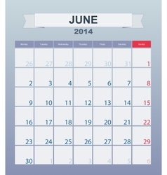 Calendar to schedule monthly June 2014 vector image