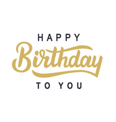 Happy birthday to you typography poster vector