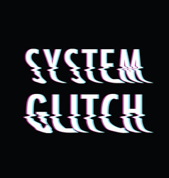 System glitch text vector