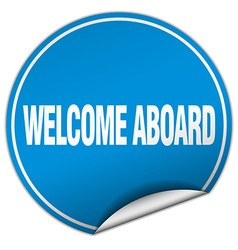 Welcome aboard round blue sticker isolated on vector