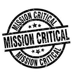 Mission critical round grunge black stamp vector