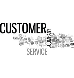 Where has customer service gone text word cloud vector