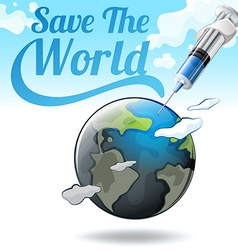 Save the world poster with earth and needle vector