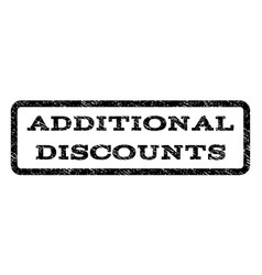 Additional discounts watermark stamp vector