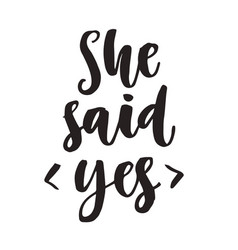 She said yes quote modern lettering vector