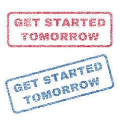 Get started tomorrow textile stamps vector