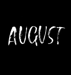 hand drawn typography lettering august month vector image