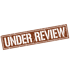 Under review square grunge stamp vector