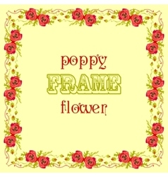 Frame with red poppy flowers and leaves Floral vector image