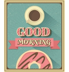 Good morning with coffee and donut vector image vector image