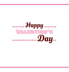 Happy valentines day pink label vector