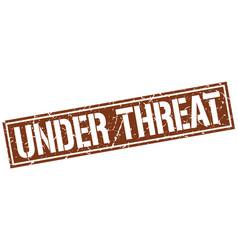 Under threat square grunge stamp vector