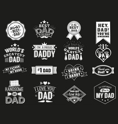 The variety of black and white dad signs isolated vector