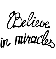 Believe in miracles lettering vector
