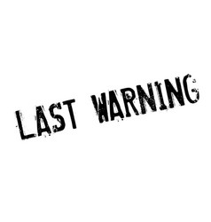 Last warning rubber stamp vector