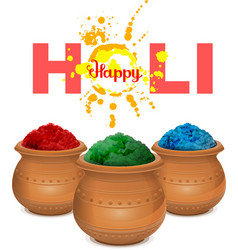 Happy holi holi paint pot ceramic pot with paint vector