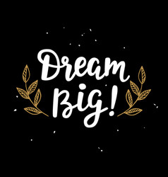 dream big handwritten lettering vector image