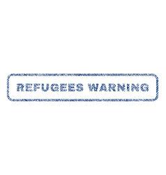 refugees warning textile stamp vector image vector image