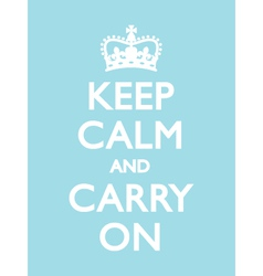 KEEP CALM CARRY ON Duck Egg vector image