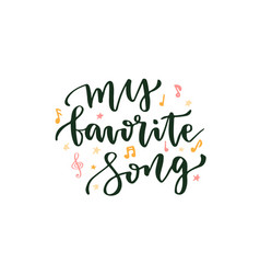 my favorite song hand lettering about music vector image vector image