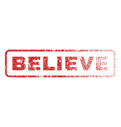 Believe rubber stamp vector