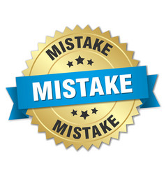 Mistake 3d gold badge with blue ribbon vector