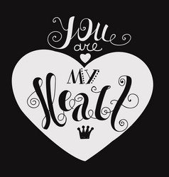 You are my heart vector
