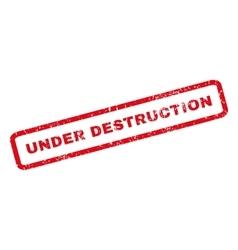 Under destruction rubber stamp vector