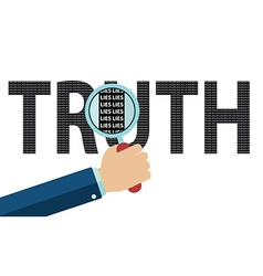 Truth made of lies hand with magnifing glass vector