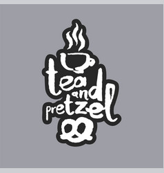 tea and pretzel white calligraphy lettering vector image vector image