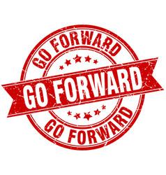 Go forward round grunge ribbon stamp vector