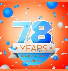 Seventy eight years anniversary celebration vector