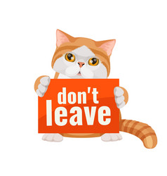 don t leave me poster with cute kitten red and vector image