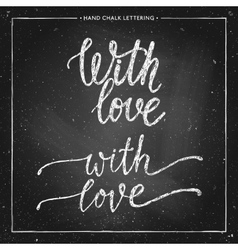 With love chalk lettering vector
