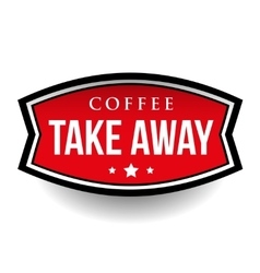 Coffee take away vintage sign vector