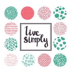 Live simply hand drawn calligraphic quote with vector