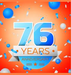 seventy six years anniversary celebration vector image