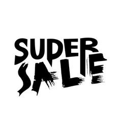 Super sale handwritten lettering grunge dry brush vector