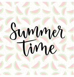 Lettering summer time inspiration phrase for vector
