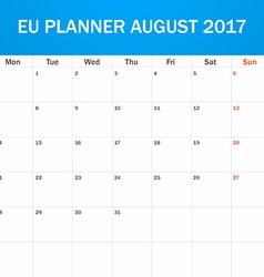 Eu planner blank for august 2017 scheduler agenda vector