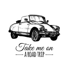 Take me on a road trip typographic poster vector