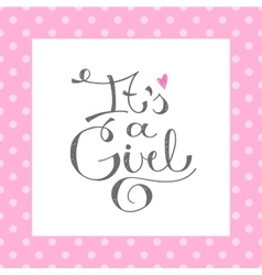 its a girl text vector image