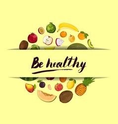 be healthy poster with fruit vector image vector image