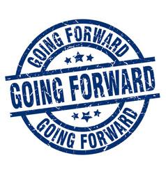 Going forward blue round grunge stamp vector