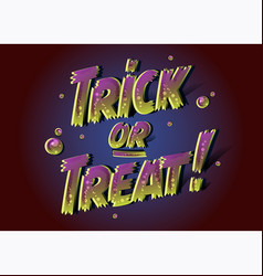 trick or treat text for halloween poster 3d vector image