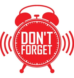 Dont forget red alarm clock vector