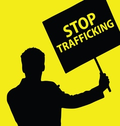 Man with board with stop trafficking vector