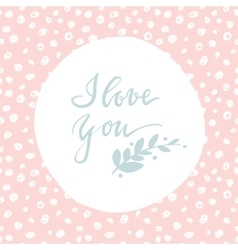 Hand drawn card about love with handlettering vector
