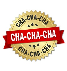 Cha-cha-cha 3d gold badge with red ribbon vector