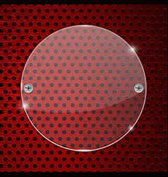 Round glass transparent plate on red perforated vector